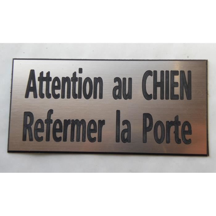 plaque gravée ATTENTION AU CHIEN REFERMER LA PORTE petit format