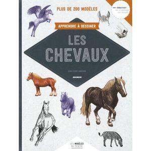 LIVRE LOISIRS CRÉATIFS Apprendre à dessiner les chevaux