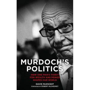AUTRES LIVRES Murdoch's Politics - David McKnight