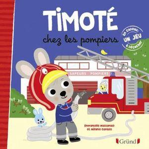 LIVRE 0-3 ANS ÉVEIL Livre - Timoté chez les pompiers