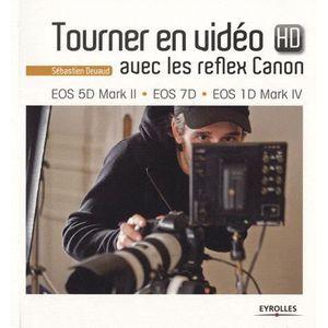 LIVRE PHOTOGRAPHIE Tourner en vidéo HD avec les reflex Canon