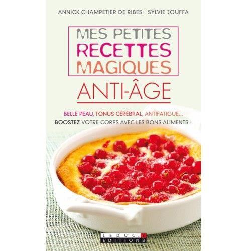 Mes Petites Recettes Magiques Anti-Age - Annick Champetier De Ribes