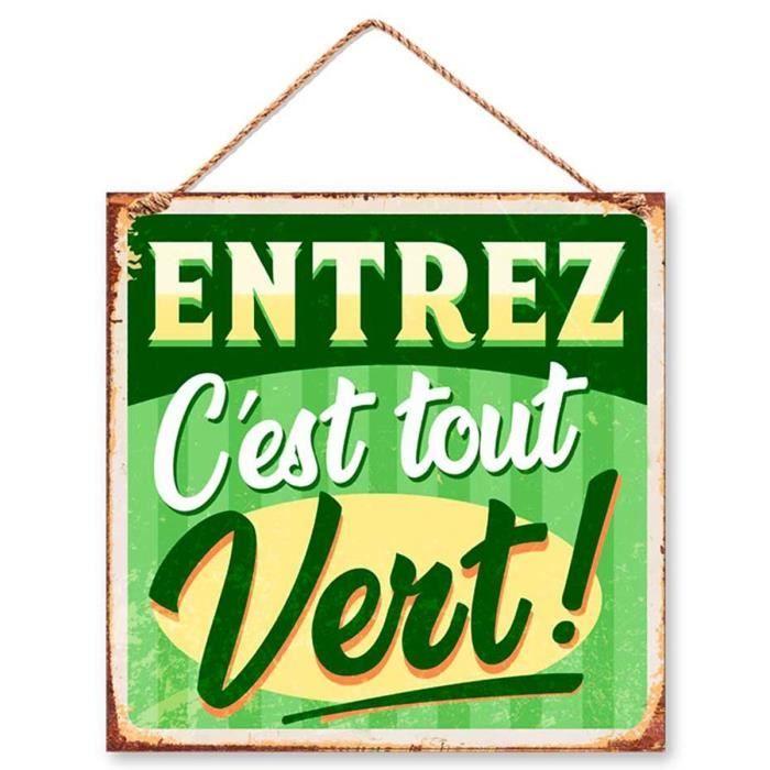 Plaque métal jardin 'Entrez c'est tout Vert !' - 30x30 cm [Q6548]