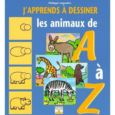 J'Apprends A Dessiner les animaux de A à Z