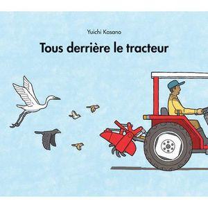 Livre 3-6 ANS Tous derrière le tracteur