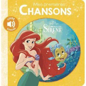 LIVRE 0-3 ANS ÉVEIL Livre - mes premières chansons ; la Petite Sirène