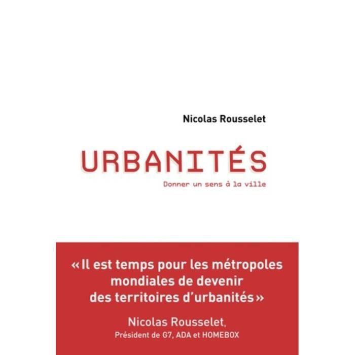 Urbanités. Donner un sens à la ville