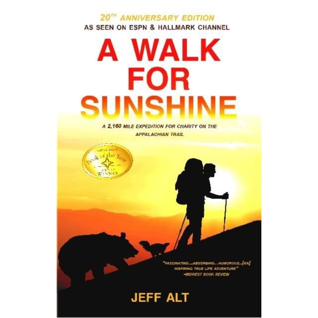 A Walk for Sunshine : A 2160 Mile Expedition for Charity on the Appalachian Tra