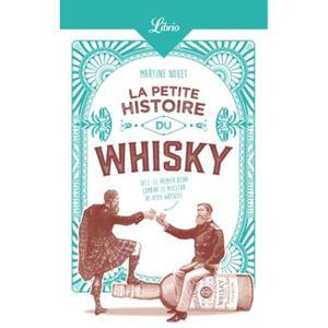WHISKY BOURBON SCOTCH La petite histoire du whisky