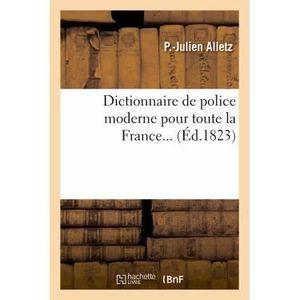 LITTÉRATURE FRANCAISE Dictionnaire de police moderne pour toute la Franc