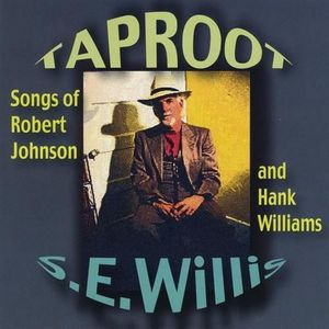 CD JAZZ BLUES S.E. Willis - Taproot: Songs of Robert Johnson & H