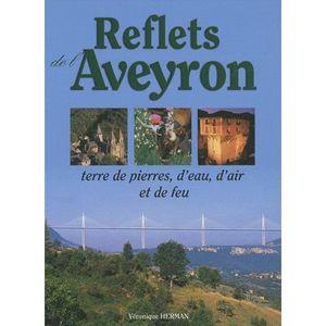 LIVRE TOURISME FRANCE Reflets de l'Aveyron