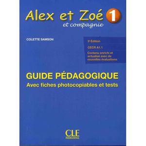 LIVRE LANGUE FRANÇAISE Alex et Zoé et compagnie 1. Guide pédagogique