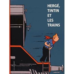BANDE DESSINÉE Hergé, Tintin et les trains