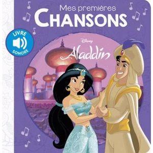LIVRE 0-3 ANS ÉVEIL Livre - mes premières chansons ; Aladdin