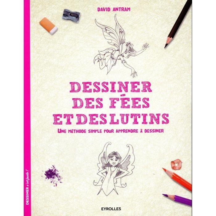 Livre - dessiner des fées et des lutins une méthode simple pour apprendre à dessiner