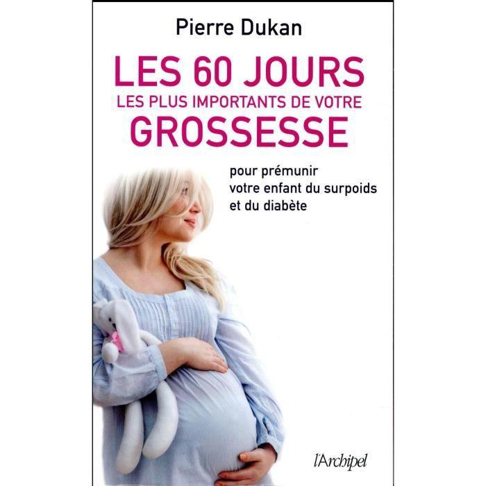 Livre Les 60 Jours Les Plus Importants De Votre Grossesse Pour Premunir Votre Enfant Du Surpoids Et Du Diabete