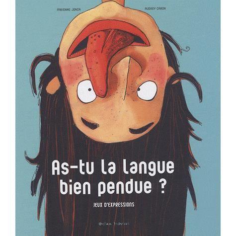 Livre 3-6 ANS As-tu la langue bien pendue ?