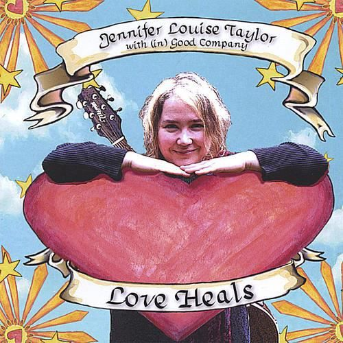 Jennifer Louise Taylor - Love Heals