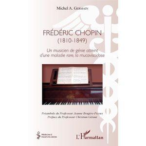 LIVRE MÉDECINE Frédéric Chopin (1810 - 1849). Un musicien de géni