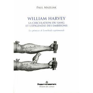 LIVRE HISTOIRE SCIENCES William Harvey, la circulation du sang et l'épigen