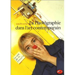 AUTRES LIVRES LA PHOTOGRAPHIE DANS L'ART CONTEMPORAIN