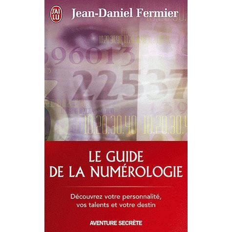 le guide de la num rologie achat vente livre jean daniel fermier j 39 ai lu parution 15 02 2007. Black Bedroom Furniture Sets. Home Design Ideas