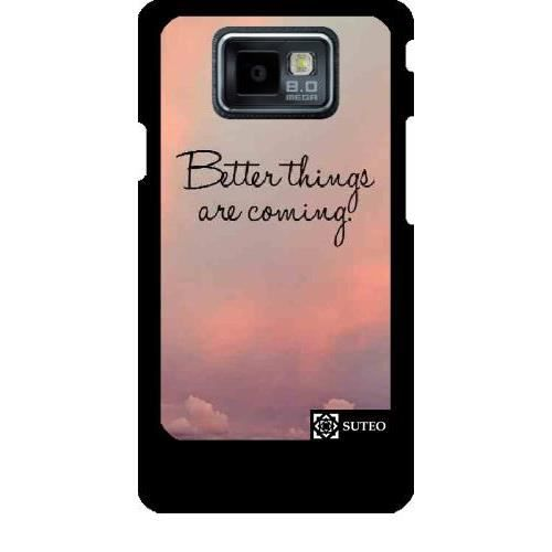 Coque Samsung Galaxy S2 (GT-I9100) - Better things are coming ...