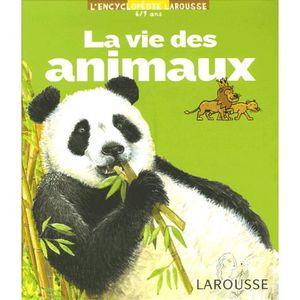 Livre 6-9 ANS La vie des animaux