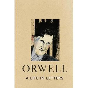 LIVRE AUTRES ARTS A Life in Letters - George Orwell
