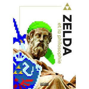 LIVRE MULTIMÉDIA Livre The Legend Of Zelda et la Philosophie