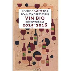 LIVRE VIN ALCOOL  Guide Carité des bonnes adresses du vin bio et bio
