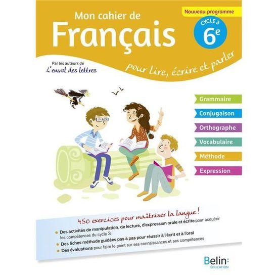 Livre Mon Cahier De Francais Pour Lire Ecrire Et Parler 6e Edition 2017