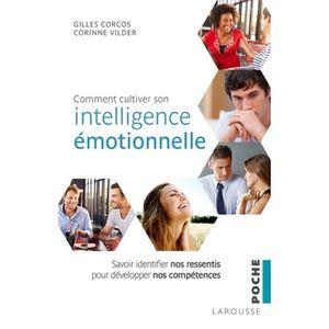 LIVRE DÉVELOPPEMENT Comment cultiver son intelligence émotionnelle. Sa