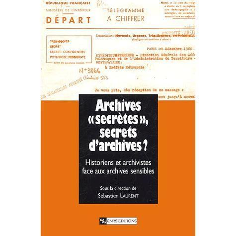 """LIVRE SCIENCES Archives """"secrètes"""", secrets d'archives ?"""