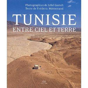 AUTRES LIVRES La tunisie entre ciel et terre
