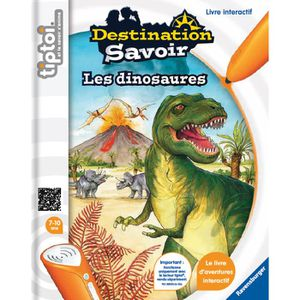 LIVRE INTERACTIF ENFANT TIPTOI Livre Interactif Destination Savoir Dinosau