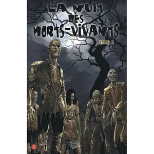 COMICS La nuit des morts-vivants Tome 1