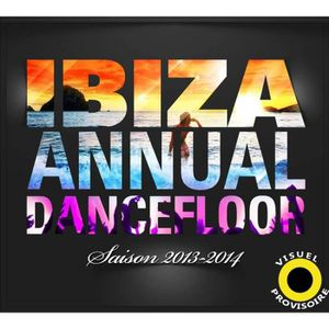 CD VARIÉTÉ INTERNAT Ibiza annual dancefloor : Saison 2013-2014 by C…