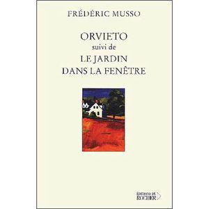 LITTÉRATURE FRANCAISE Orvieto suivi de Le jardin dans la fenêtre