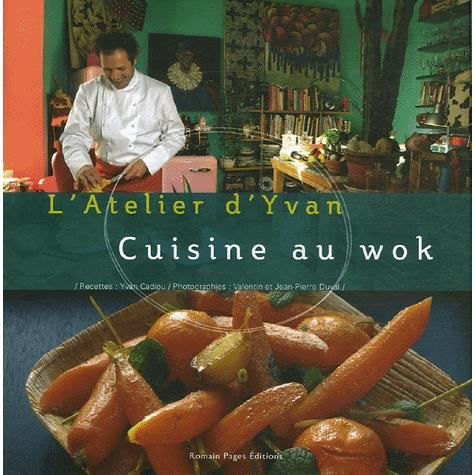 cuisine au wok achat vente livre yvan cadiou romain pages parution 15 03 2007 pas cher. Black Bedroom Furniture Sets. Home Design Ideas