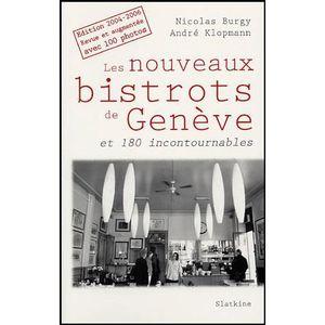 GUIDES MONDE Les nouveaux bistrots de Genève et 180 incontourna