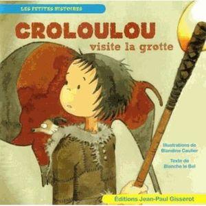 Livre 3-6 ANS Croloulou visite la grotte