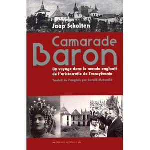 LIVRE HISTOIRE MONDE Camarade Baron. Un voyage dans le monde englouti d