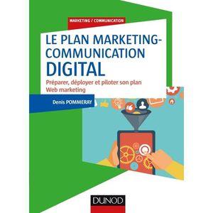 LIVRE MARKETING Le plan marketing-communication digital. Préparer,