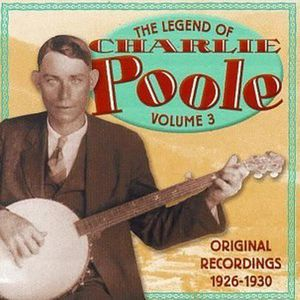 CD JAZZ BLUES Charlie Poole - Vol. 3-Legend of Charlie Poole