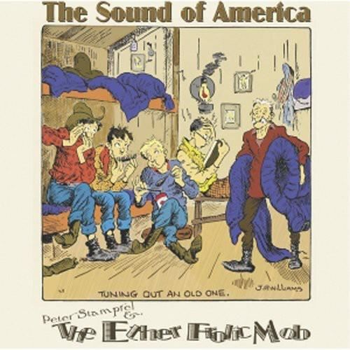 Peter Stampfel & the Ether Frolic Mob - Sound of America