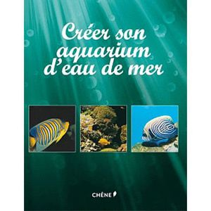 cr er son aquarium d 39 eau de mer achat vente livre. Black Bedroom Furniture Sets. Home Design Ideas