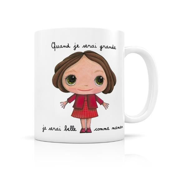 MUG Isabelle Kessedjian -Quand je serai grande je serai belle comme maman!-