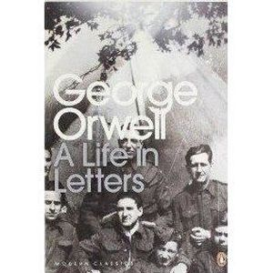 AUTRES LIVRES GEORGE ORWELL: A LIFE IN LETTERS